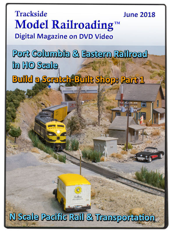 Trackside Model Railroading on DVD featuring the following: The Port Columbia & Eastern Railroad and Mike Bucy's Pacific Rail & Transportation.
